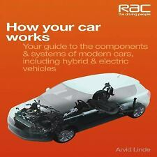 How Your Car Works : Your Guide to the Components and Systems of Modern Cars,...