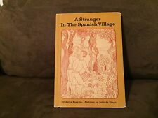 A Stranger In The Spanish Village, Anita Feagles. Signed. Young Scott Books 1964