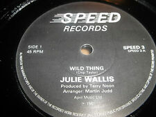 "JULIE WALLIS "" WILD THING "" SPEED RECORDS 7"" SINGLE 1981 NR MINT"