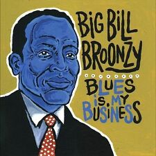 Blues Is My Business by Big Bill Broonzy CD