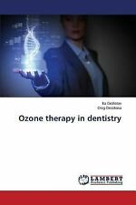 Ozone Therapy in Dentistry by Grohotov Ilia and Oreshaka Oleg (2014, Paperback)