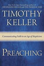 Preaching : Communicating Faith in an Age of Skepticism by Timothy Keller...