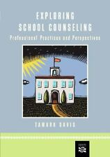 Exploring School Counseling: Professional Practices and Perspectives, Davis, Tam