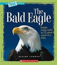 The Bald Eagle (True Books: American History)-ExLibrary