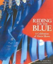 CINDY HALE~RIDING FOR THE BLUE-A CELEBRATION OF HORSE SHOWS~HB/DJ BOOK