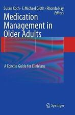 Medication Management in Older Adults : A Concise Guide for Clinicians (2010,...