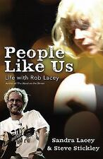 People Like Us : Life with Rob Lacey by Sandra Lacey, Steve Stickley and Lacey …