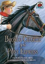 Bronco Charlie Y El Pony Express  Bronco Charlie And The Pony Express (On My Own