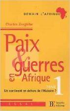PAIX ET GUERRES EN AFRIQUE  T. 1  UN CONTIENT EN DEHORS DE L HISTOIRE ? ZORGBIBE