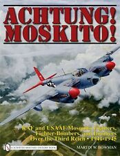 Book - Achtung! Moskito!: RAF and USAAF Mosquito Fighters, Fighter-Bombers.....