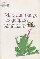 MAIS QUI MANGE LES GUEPES ? ET 100 AUTRES QUESTIONS.../ NEW SCIENTIST / SEUIL