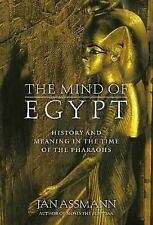 The Mind of Egypt: History and Meaning in the Time of the Pharaohs by Assmann,