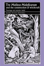 "The ""Malleus Maleficarum"" and the construction of witchcraft: Theology and popul"