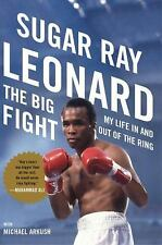 The Big Fight: My Life In And Out of the Ring Autobiography of Sugar Ray Leonard