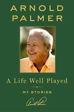 A Life Well Played: My Stories by Arnold Palmer Hardcover Book (English)