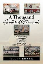 A Thousand Scattered Moments : Collection by Ellen Cowne Beegee Elder Chad...