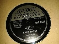 RICKY NELSON :  IT'S LATE / NEVER BE ANYONE ELSE BUT YOU.  UK.78rpm (1959)