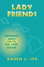 Lady Friends: Hawaiian Ways and the Ties that Define (The Anthropology of Conte