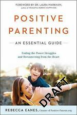 Positive Parenting: An Essential Guide Paperback  by Rebecca Eanes