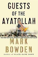 Guests of the Ayatollah: The First Battle in America's War with Militant Islam -