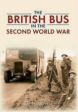 Howie-The British Bus In The Second World  BOOK NEW