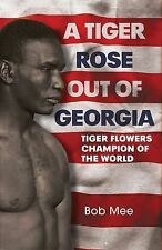 A Tiger Rose out of Georgia: Tiger Flowers Champion of the World