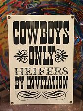 classic COWBOYS ONLY - heifers by invitation porcelain sign - ANDE ROONEY