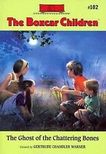 The Ghost of the Chattering Bones (The Boxcar Children Mysteries #102)