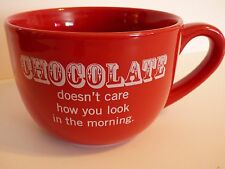 CHOCOLATE doesn't care how you look in the morning. Tea Coffee Mug Oversize Red