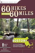60 Hikes Within 60 Miles Boston : Including Coastal and Interior (Paperback) New