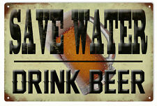 Save Water Drink Beer Bar Sign