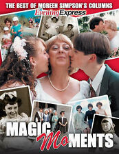 Magic Mo-Ments: The Best of Moreen Simpson's Columns Simpson, Moreen Very Good B