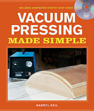 Vacuum Pressing Made Simple: A Book and Step-by-step Companion DVD by Darryl...