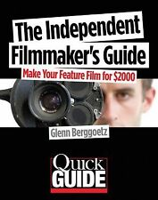 The Independent Filmmaker's Guide: Make Your Feature Film for $2,000 (Quick Guid