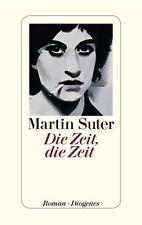 Die Zeit, die Zeit    Martin Suter (2012, Gebundene Ausgabe)  Diogenes Verlag