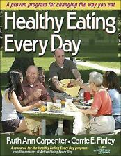 HEALTHY EATING EVERY DAY - CARRIE E. FINLEY RUTH ANN CARPENTER (PAPERBACK) NEW