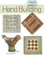A Lark Ceramics Book: Hand Building by Shay Amber (2008, Hardcover)