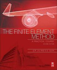 The Finite Element Method: A Practical Course, Liu, G. R., New Condition