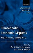 Transatlantic Economic Disputes: The EU, the US, and the WTO (International Econ