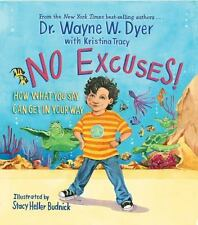 No Excuses! : How What You Say Can Get in Your Way by Wayne Dyer and Kristina...