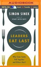 Leaders Eat Last : Why Some Teams Pull Together and Others Don't by Simon...