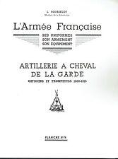 L. ROUSSELOT: Planche N° 74 Artillerie a cheval de la garde Officiers Trompette