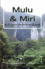 Mulu and Miri : A Flash Packers Guide by M. Lewis (2015, Paperback)