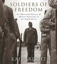 Soldiers of Freedom: An Illustrated History of African Americans in the Armed F