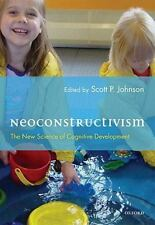 Neoconstructivism: The New Science of Cognitive Development-ExLibrary