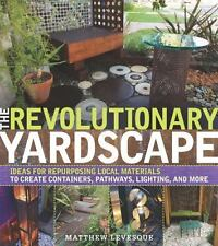 The Revolutionary Yardscape: Ideas for Repurposing Local Materials-ExLibrary