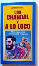 CON CHANDAL Y A LO LOCO - JUANMA ITURRIAGA - ED. TEMAS DE HOY 2003 - VER INDICE