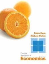 Essential Foundations of Economics (6th Edition), Michael Bade, Robin Parkin, Ve