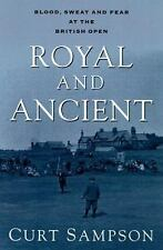 Royal and Ancient: Blood, Sweat, and Fear at the British Open, Sampson, Curt, Ac