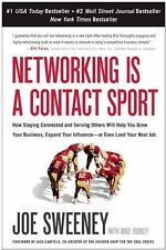 Networking Is a Contact Sport : How Staying Connected and Serving Others Will...